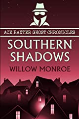 Southern Shadows (Ace Baxter Ghost Chronicles Book 2) Kindle Edition