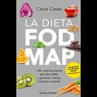 """La dieta FODMAP: I cibi """"pancia piatta"""" per dire addiio a gonfiore, crampi, intestino irritabile (Italian Edition)"""