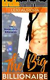 The Big Billionaire: A Billionaire Bad Boy Romance (The Stonecutters Billionaires Book 4)