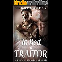 To Bed a Traitor: A BWWM Historical Romance (BWWM Civil War Saga Book 1)