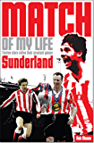 Sunderland AFC Match of My Life: Twelve Stars Relive Their Greatest Games