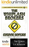 Jack Daniels and Associates: The Whiplash Brokers (Kindle Worlds Short Story)