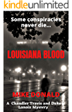 LOUISIANA BLOOD: A CHANDLER TRAVIS AND DUKE LANOIX MYSTERY THRILLER