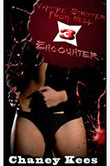 Paranormal Erotica: Vampire Strippers From Hell 3: Encounter Kindle Edition