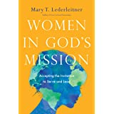 Women in God's Mission: Accepting the Invitation to Serve and Lead