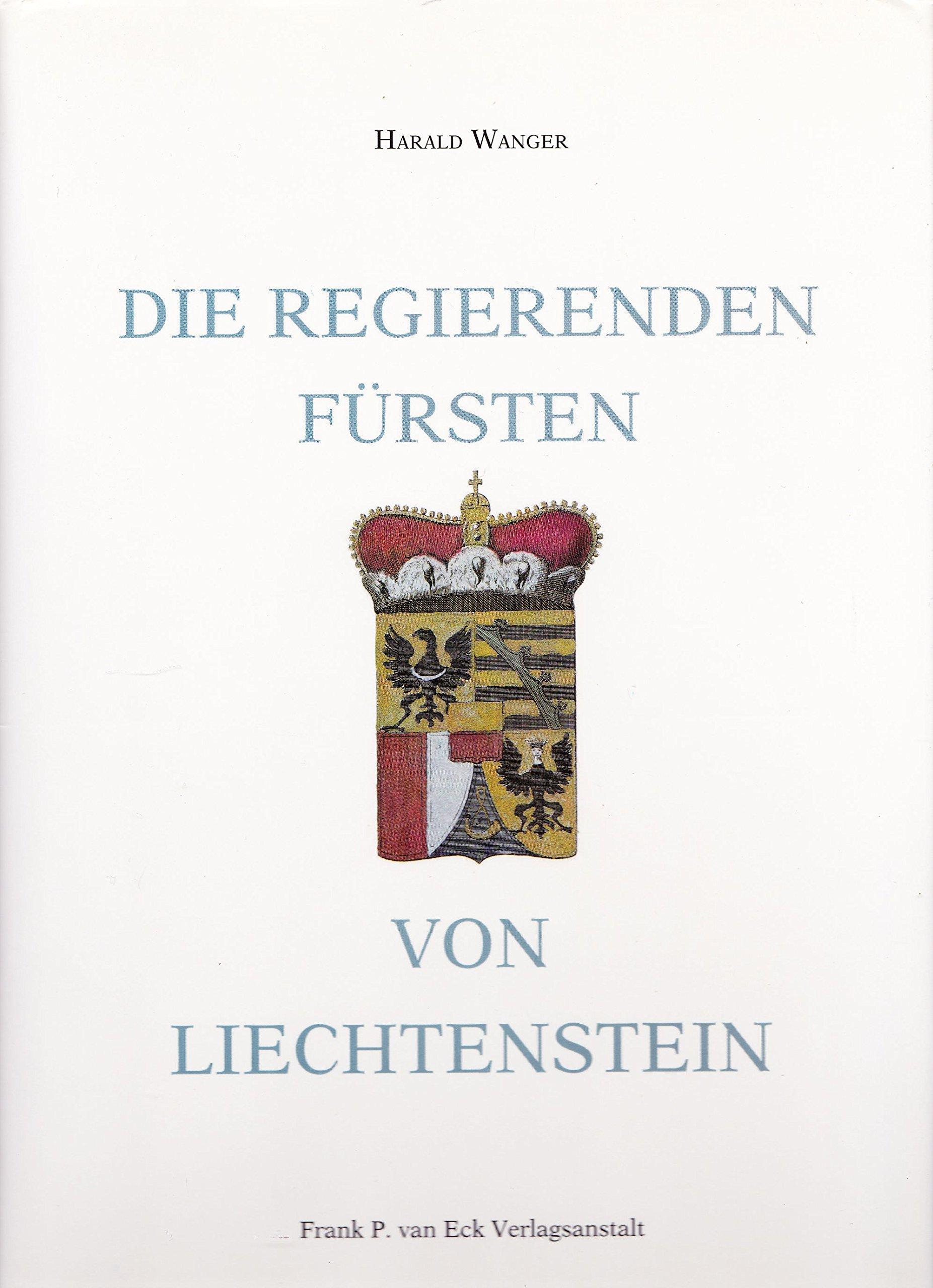 Die Regieren Den Fursten Von Liechtenstein (German Edition) by Royal Books