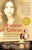 Prisoner of Tehran: One Woman's Story of Survival Inside an Iranian Prison