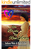 Western Brides: The Bride Who Ran Away: A Sweet and Inspirational Western Historical Romance (Hearts and Hands Mail Order Bride Agency Book 5)