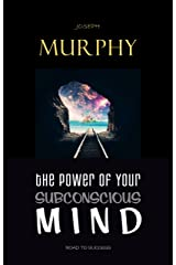 The Power of Your Subconscious Mind Kindle Edition