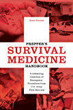 Prepper's Survival Medicine Handbook: A Lifesaving Collection of Emergency Procedures from U.S. Army Field Manuals (Preppers)