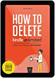 How to Delete Kindle Unlimited Books in 30 Seconds!: Step-By-Step Guide with Screenshots on Delete Books off your Kindle, Fire, iPhone & iPad and Manage ... (Kindle Master Book 2) (English Edition)