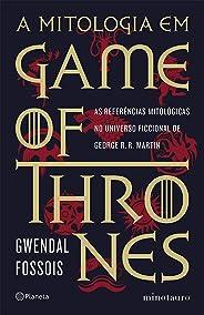 A mitologia em game of thrones: As referências mitológicas no universo ficcional de George R. R. Martin
