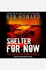 Shelter for Now: The Infected Dead, Book 5 Audible Audiobook