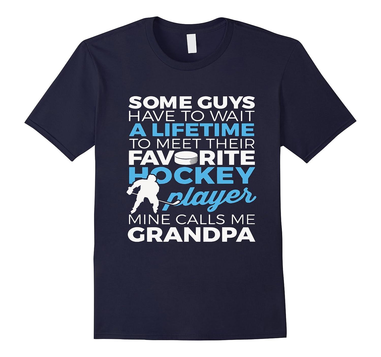 Favorite Hockey Player - Mine Calls Me Grandpa T-shirt-CL