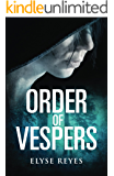 Order of Vespers (Vespers Chronicles Book 1)