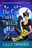The Cat in the Witch Hat (A Mystic Cove Witches Paranormal Cozy Mystery Book 1)