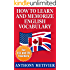 How to Learn and Memorize English Vocabulary ... Using a Memory Palace Specifically Designed for the English Language (and adaptable to many other languages ... for ESL & EFL Teachers) (English Edition)