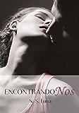 Encontrandonos (Trilogía Escapandome nº 3) (Spanish Edition)