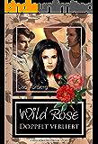 Wild Rose - Doppelt verliebt: A Millionaire Dream Story (German Edition)