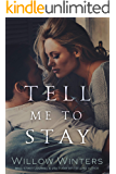 Tell Me to Stay (English Edition)