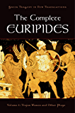The Complete Euripides: Volume I: Trojan Women and Other Plays (Greek Tragedy in New Translations)