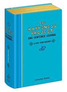 The Happiness Project One-Sentence Journal: A Five-Year Record