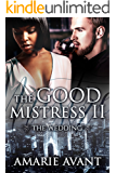 THE GOOD MISTRESS II: The Wedding: A BWWM Billionaire Romance