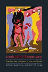 Contested Democracy: Freedom, Race, and Power in American History Kindle Edition