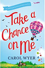 Take a Chance on Me: A laugh-out-loud feel good romantic comedy Kindle Edition