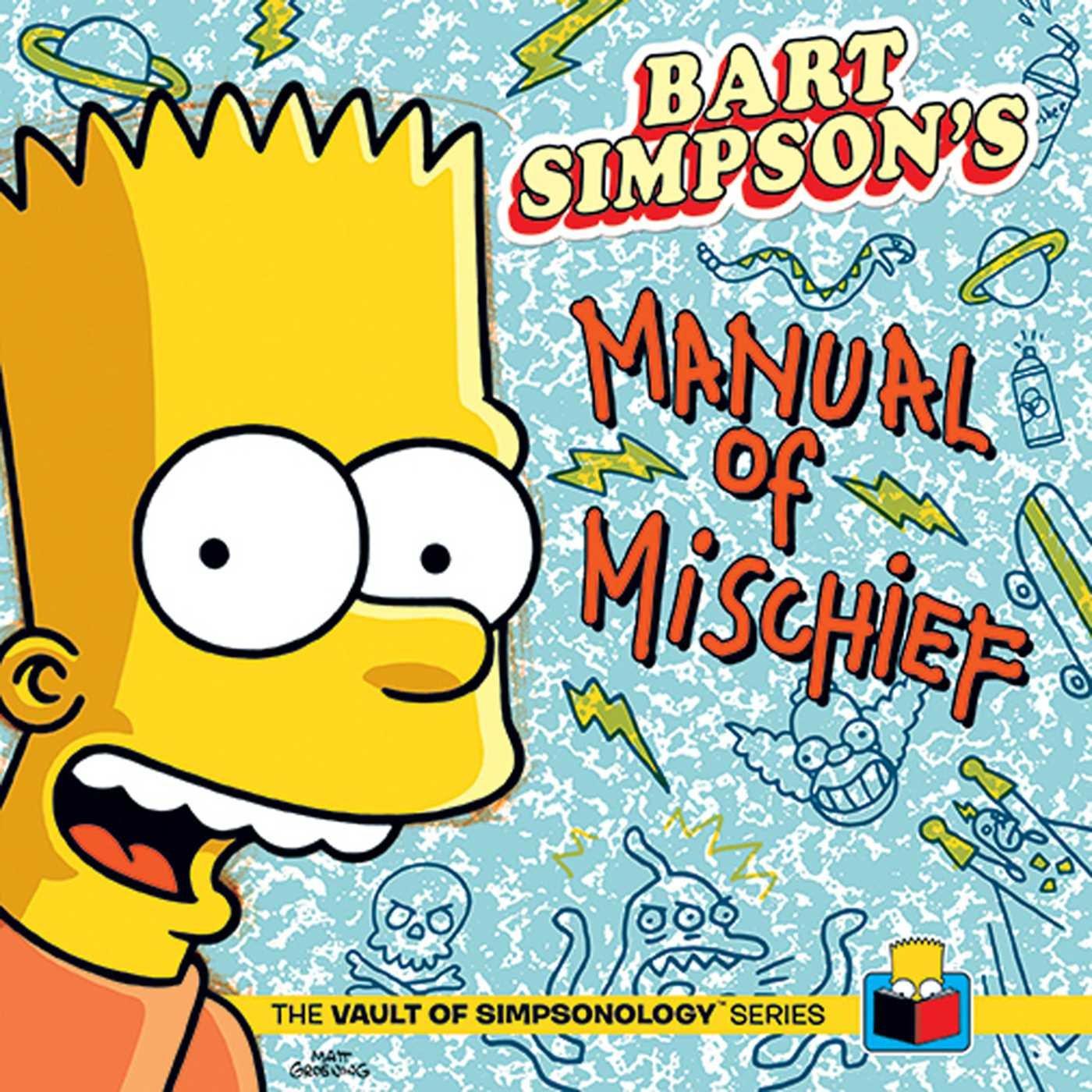Bart Simpson's Manual of Mischief (The Vault of SimpsonologyTM)