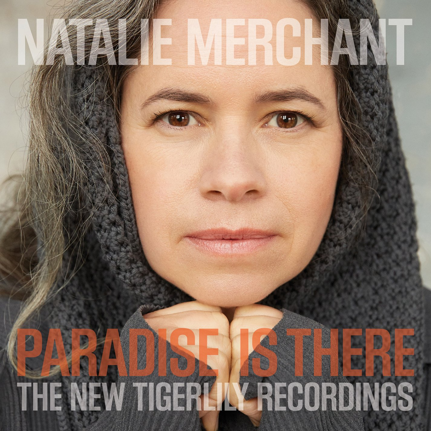 Natalie Merchant - Paradise Is There -- The New Tigerlily Recordings