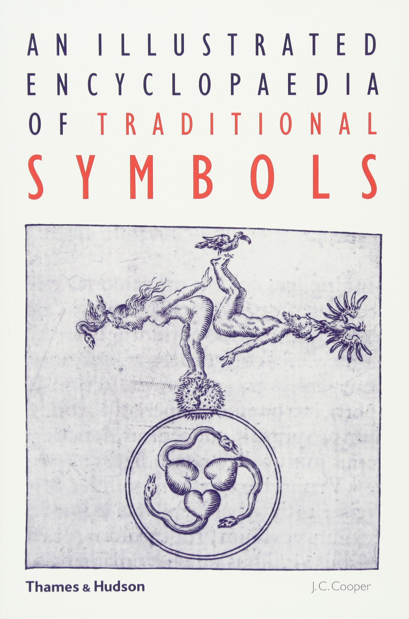 An illustrated encyclopaedia of traditional symbols j c cooper an illustrated encyclopaedia of traditional symbols j c cooper 9780500271254 amazon books buycottarizona Choice Image