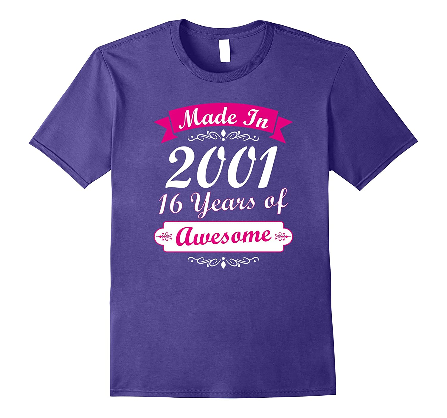 16th Birthday Gift T-Shirt Made in 2001 16 Years of Awesome-Rose