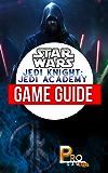 Star Wars Jedi Knight: Jedi Academy Game Guide