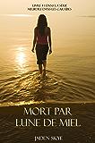 Mort Par Lune De Miel (Livre # 1 Dans La Série Meurtre Dans Les Caraïbes) (French Edition)