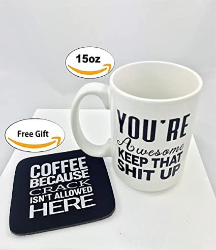 youre awesome keep that shit up 15 oz large funny coffee tea mug - Gender Neutral Christmas Gifts