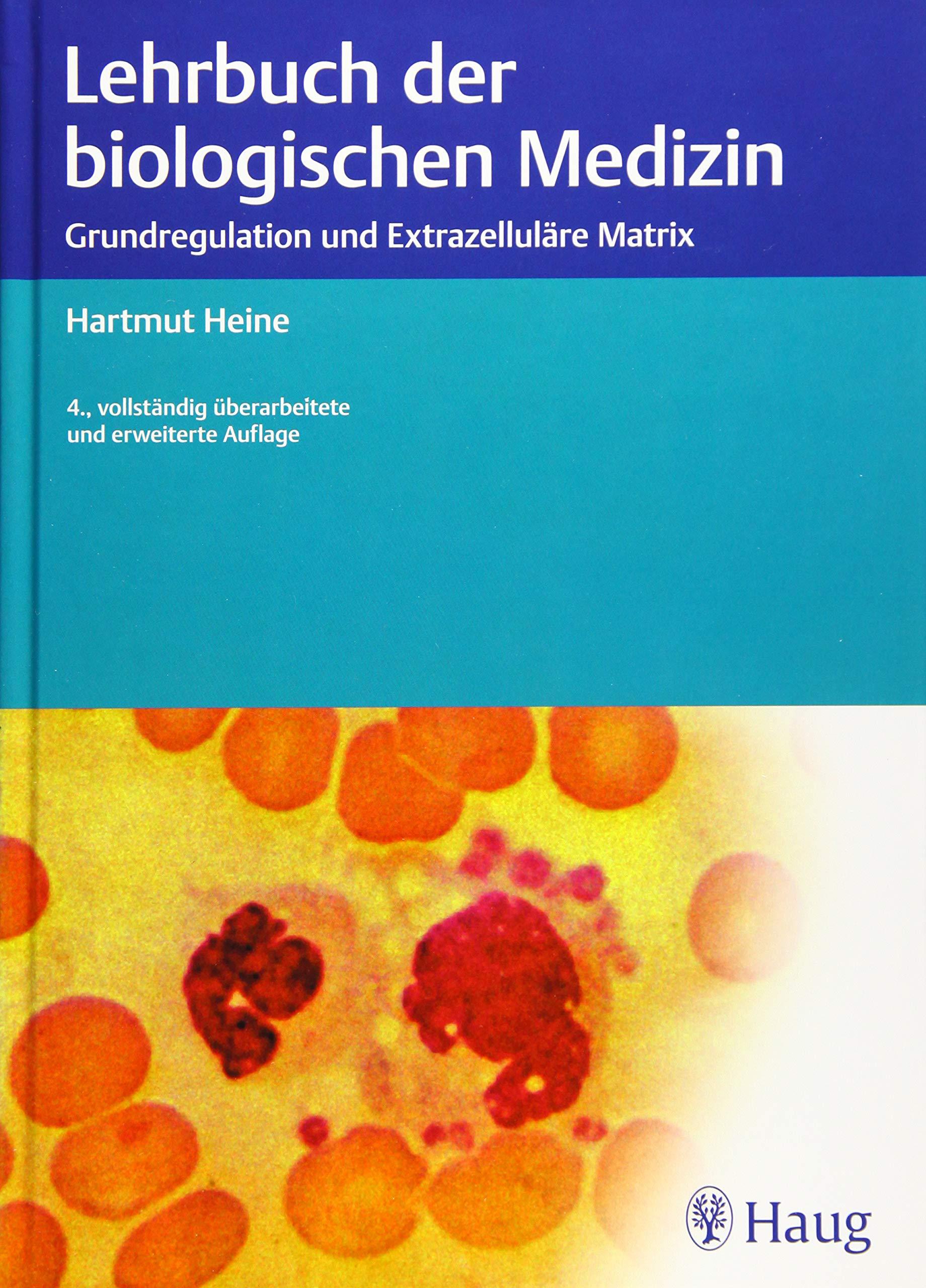 Lehrbuch Der Biologischen Medizin  Grundlagen Und Extrazellutäre Martix