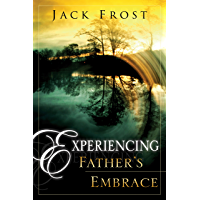 Experiencing Father's Embrace (English Edition)