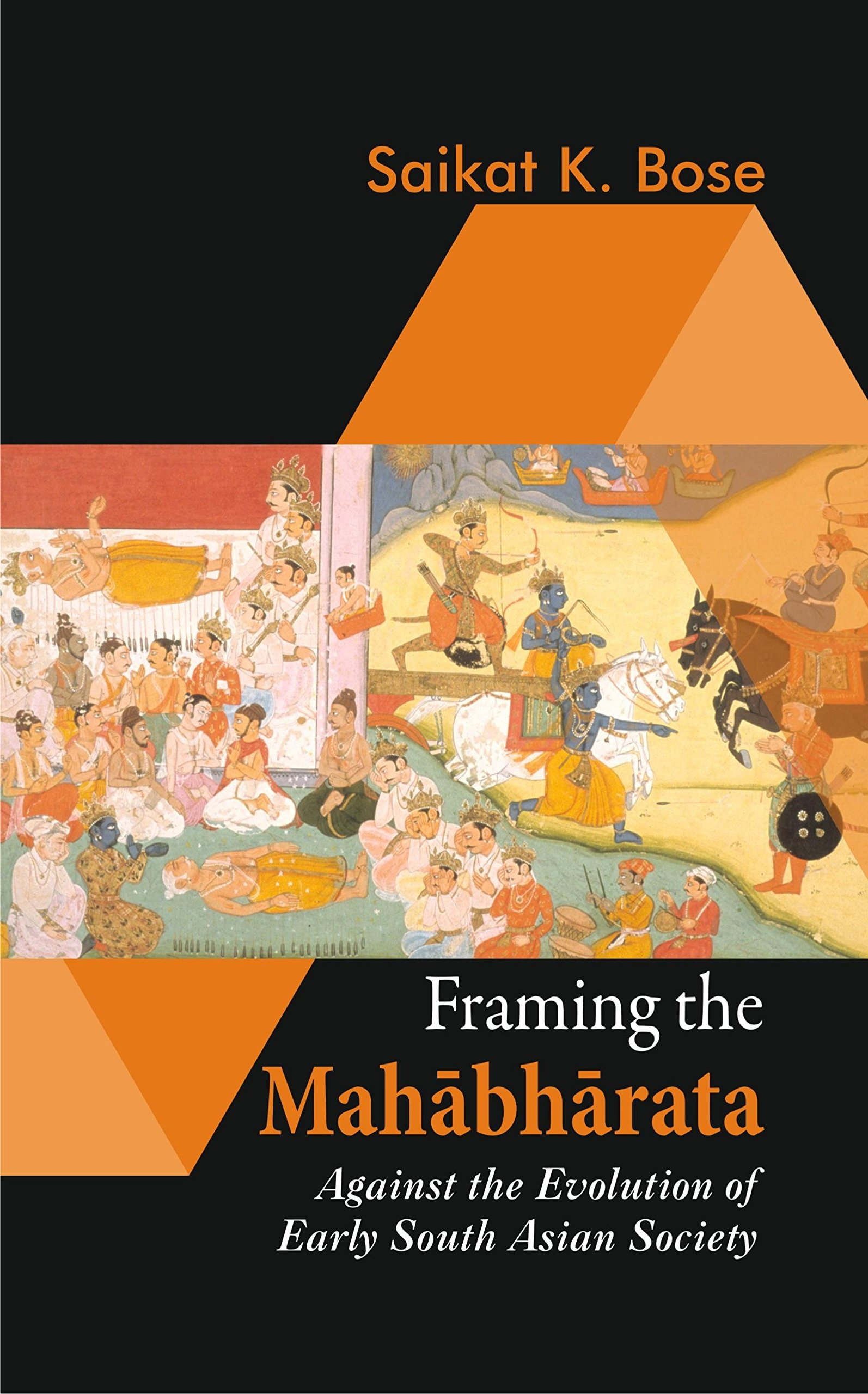 Framing the Mahabharata: Against the Evolution of Early South Asian ...