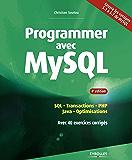 Programmer avec MySQL: SQL - Transactions - PHP - Java - Optimisations - Avec 40 exercices corrigés - Couvre les versions 5.1 à 5.7 de MySQL