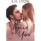 Again with You: A Second Chance Romance (Matchbox Series Book 4)