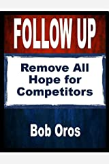 Follow Up: Remove All Hope for Competitors Kindle Edition