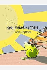 Five Yards of Time/Zamanın Beş Metresi: Bilingual English-Turkish Picture Book (Dual Language/Parallel Text) Kindle Edition