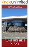 Aunt Bessie's X-Ray (An Isle of Man Cozy Mystery Book 24)