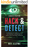 Learning by Practicing - Hack & Detect: Leveraging the Cyber Kill Chain for Practical Hacking and its Detection via Network Forensics (English Edition)