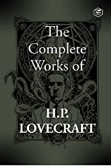 The Complete Fiction of H. P. Lovecraft Kindle Edition