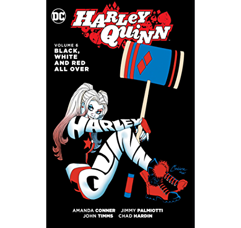 Amazon Com Harley Quinn 2013 2016 Vol 6 Black White And Red All Over Ebook Conner Amanda Palmiotti Jimmy Hardin Chad Timms John Kindle Store