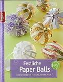 Festliche Paper-Balls: Dekoration für Frühling, Ostern, Feste