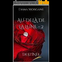 AU-DELÀ DE LA LUNE - 2: DESTINÉE (grand format - texte intégral)