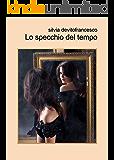 Lo specchio del tempo (Italian Edition)